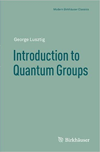 Book Introduction to Quantum Groups (Modern Birkh?de??user Classics) by George Lusztig (2010-11-02)