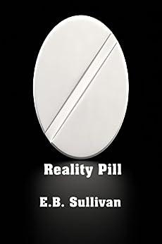 Reality Pill by [Sullivan, E. B.]