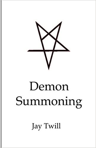 Demon Summoning Twill Jay 9781502394576 Amazon Com Books