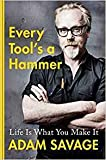 Every Tool's a Hammer: Life is What You Make It-[by Adam Savage] - [Hardcover] :: Best Sold Book in - Business Encyclopedias