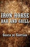 Iron Horse Bar and Grill, Gracia De Santiago, 1462643485