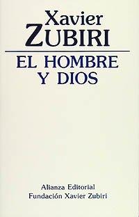 El Hombre Y Dios / The Man and God (Obras De Xavier Zubiri) (Spanish Edition)