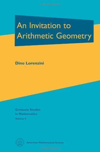 An Invitation to Arithmetic Geometry (Graduate Studies in Mathematics, Vol 9) GSM/9 ()