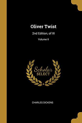 - Oliver Twist: 2nd Edition, of III; Volume II
