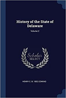 History of the State of Delaware; Volume 2