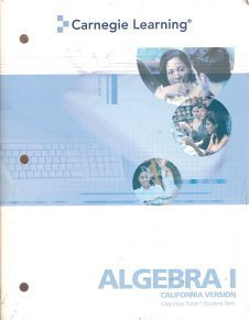 Carnegie Learning Algebra 1 California Version (Cognitive Tutor, Student Text)