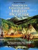 America's Fascinating Indian Heritage, Reader's Digest Editors, 0895770199