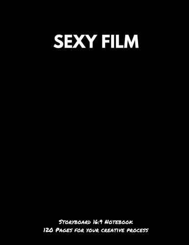"""Download Sexy Film: Storyboard 16:9 Notebook Storyboard Book Creative Process Book 120pages Large 8.5""""x11"""" (Storyboarding, Storyboard Journal,Filmmakers, Advertisers, Animators, Comic, Manga) (Volume 38) ebook"""