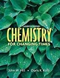 Chemistry for Changing Times, Hill, John W. and Kolb, Doris K., 0023551003