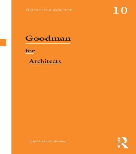Download Goodman for Architects (Thinkers for Architects) by Remei Capdevila-Werning PDF Free