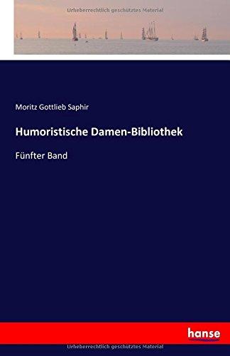 Humoristische Damen-Bibliothek: Fünfter Band  [Saphir, Moritz Gottlieb Saphir] (Tapa Blanda)