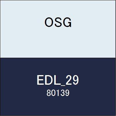 OSG エンドミル EDL_29 商品番号 80139