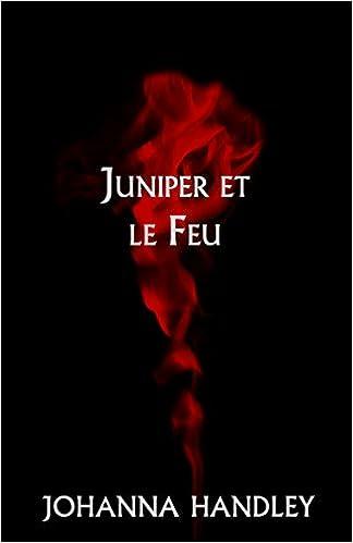 Juniper et le Feu de Johanna Handley 2017