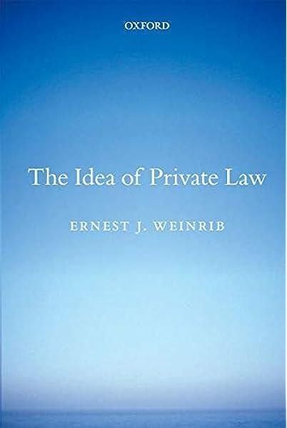 The Idea of Private Law: Amazon.es: Weinrib, Ernest J: Libros ...