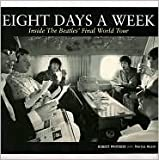 Eight Days a Week, Bob Whitaker and Marcus Hearn, 1435109503