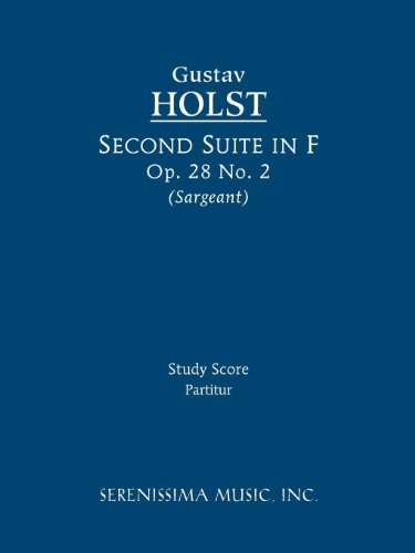 Second Suite in F, Op. 28 No. 2: Study score from Brand: Serenissima Music, Incorporated