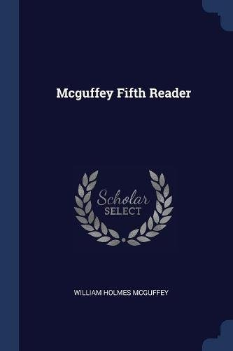 Mcguffey Fifth Reader (Mcguffeys Fifth Reader)