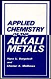 Applied Chemistry of the Alkali Metals, Borgstedt, H. U. and Mathews, C. K., 030642326X