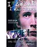 I Swear I Was There, David Nolan, 1903854024