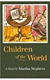 Children of the World, Martha Stephens, 0870743791