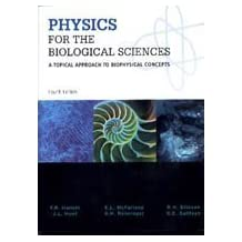 Physics for The Biological Sciences: A Topical Approach to Biophysical Concepts, Fourth Edition