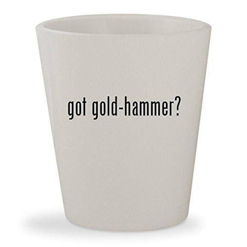 got gold-hammer? - White Ceramic 1.5oz Shot (White Goldhammer)