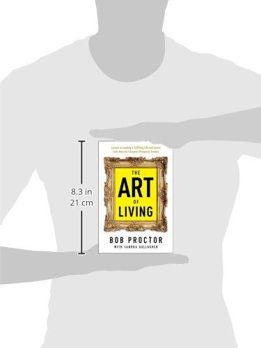 Amazon.com: The Art of Living (9780399175190): Bob Proctor, Sandra ...