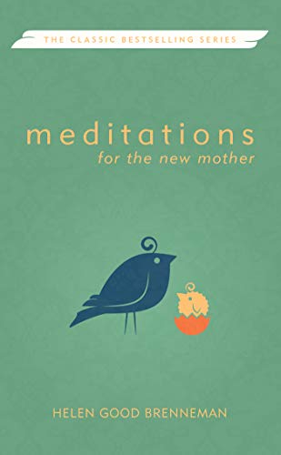 Meditations for the New Mother: A Devotional Book for the New Mother