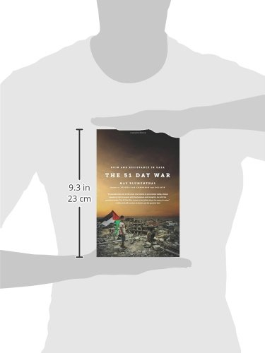The 51 Day War Ruin And Resistance In Gaza Max Blumenthal 9781568585116 Amazon Com Books