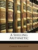 A Shilling Arithmetic, Charles Pendlebury, 1147798567