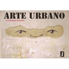 Descargar Libro Arte Urbano Luis Mosquera Arancibia