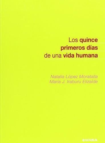 Descargar Libro Los Primeros Quince Días De Una Vida Humana Natalia López Moratalla