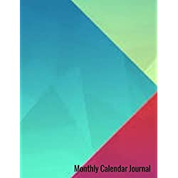 Monthly Calendar Journal: Undated Monthly and Weekly 7 Day Planner