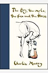 Charlie Mackesy's Book, New York Times Bestseller The Boy the Mole the Fox & the Horse Hardcover