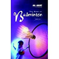 All About the Game of Badminton