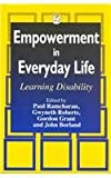 Empowerment in Everyday Life : Learning Disability, , 1853023825