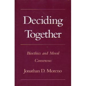 Deciding Together: Bioethics and Moral Consensus