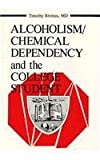 Alcoholism Chemical Dependency and the College Student, Leighton Whitaker, Timothy Rivinus, 0866568123