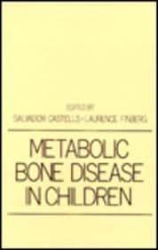 Metabolic Bone Disease in Children (Clinical Pediatrics Series) by Salvador Castells (1990-01-03)