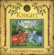 A Genuine And Moste Authentic Guide  Knight  A Noble Guide For Young Squires  Genuine And Moste Authentic Guides