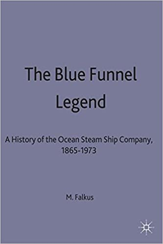Blue Funnel Legend: History of the Ocean Steam Ship Company, 1865-1973 by Malcolm Falkus (1990-05-25)