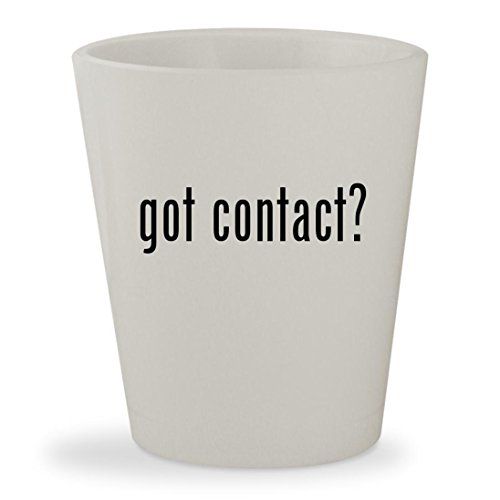 got contact? - White Ceramic 1.5oz Shot - Customer Number Contact For Service Gmail