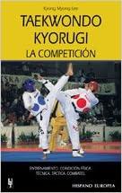 Taekwondo Kyorugi: La Competicion