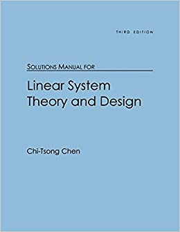 Solutions Manual For Linear System Theory And Design Amazon Co Uk Chen Chi Tsong Books