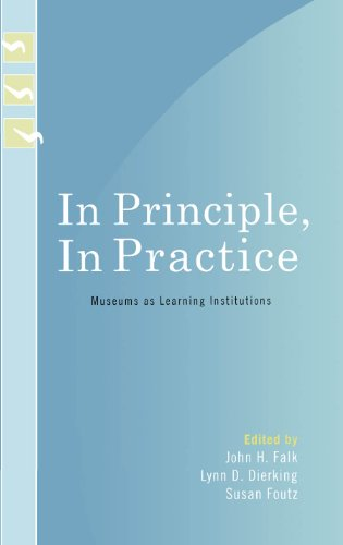 In Principle, In Practice: Museums as Learning Institutions (Learning Innovations - Tamsin Johnson