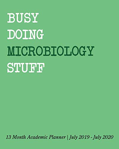 13 Month Pocket Planner - Busy Doing Microbiology Stuff: 13 Month Academic Planner July 2019 - July 2020