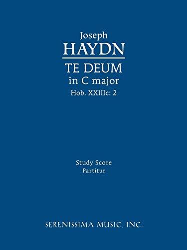Te Deum in C major, Hob.XXIIIc:2 Study score (Latin Edition) [Haydn, Joseph] (Tapa Blanda)