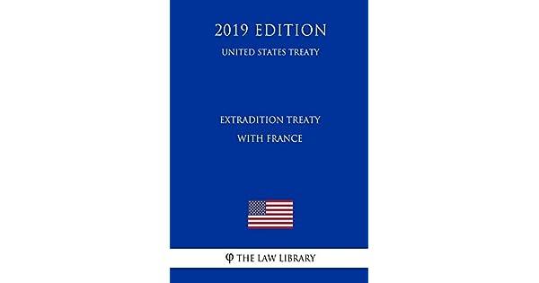 Extradition Treaty with France (United States Treaty): The