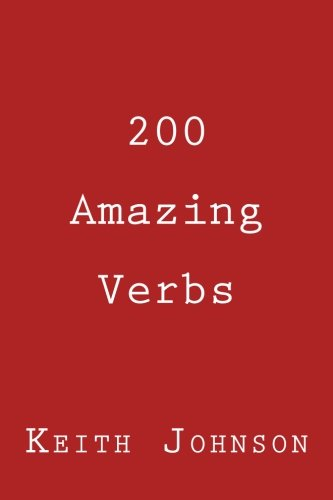 200 Amazing Verbs: For the English Language