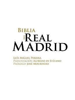 Biblia del Real Madrid (Spanish Edition) by [Pereira, Luis Miguel]